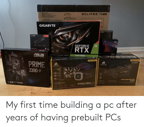 building: My first time building a pc after years of having prebuilt PCs