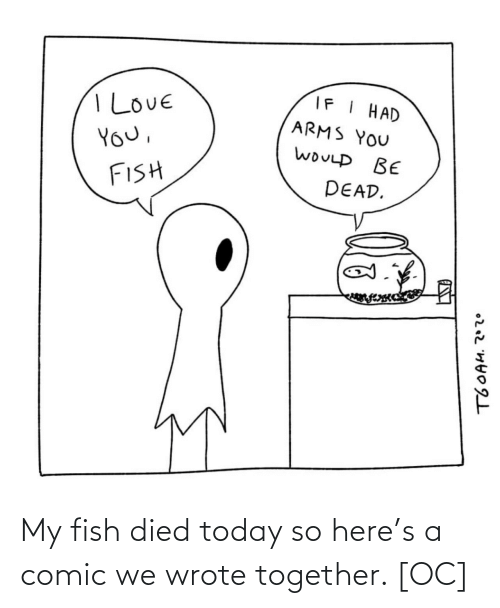 Died: My fish died today so here's a comic we wrote together. [OC]