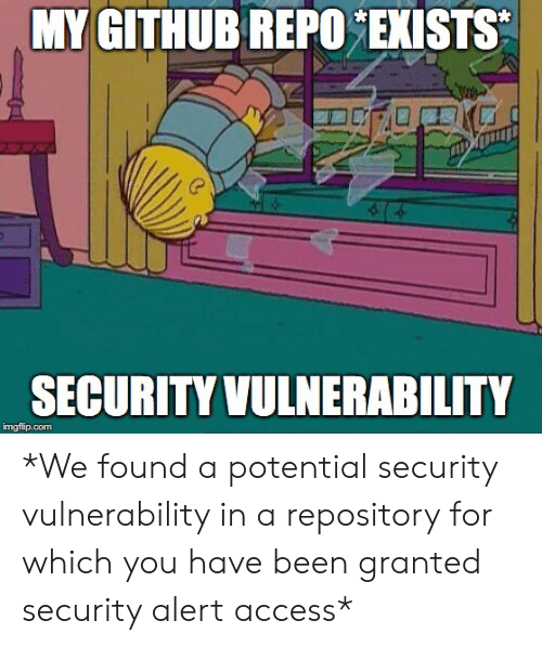 MY GITHUB REPO EXISTS SECURITY VULNERABILITY Imgflipcom *We