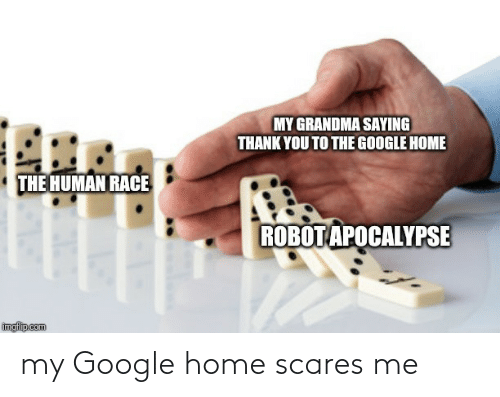 scares: my Google home scares me