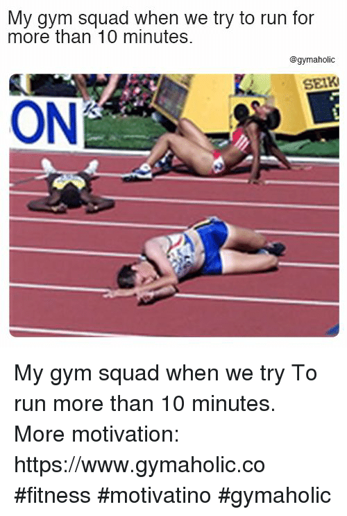 oni: My gym squad when we try to run for  more than 10 minutes.  @gymaholic  SEIK  ONİ My gym squad when we try  To run more than 10 minutes.  More motivation: https://www.gymaholic.co  #fitness #motivatino #gymaholic