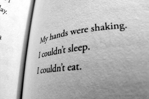 Sleep, Eat, and Shaking: My hands were shaking.  l couldn't sleep.  Icouldn't eat.