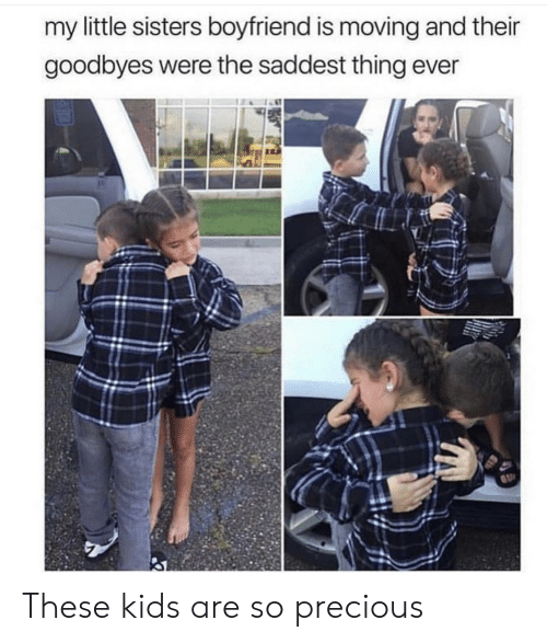 Precious, Kids, and Boyfriend: my little sisters boyfriend is moving and their  goodbyes were the saddest thing ever These kids are so precious