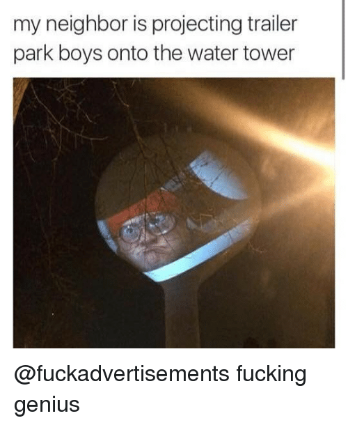 Projecting: my neighbor is projecting trailer  park boys onto the water tower @fuckadvertisements fucking genius