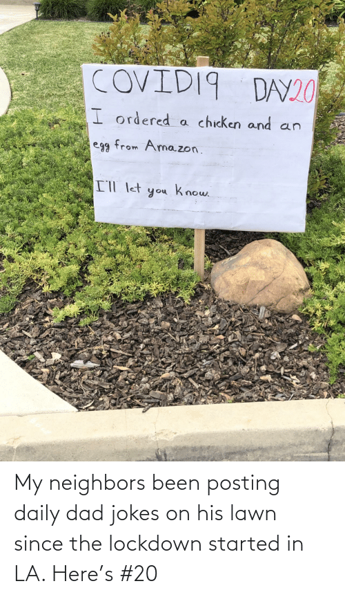 Started: My neighbors been posting daily dad jokes on his lawn since the lockdown started in LA. Here's #20