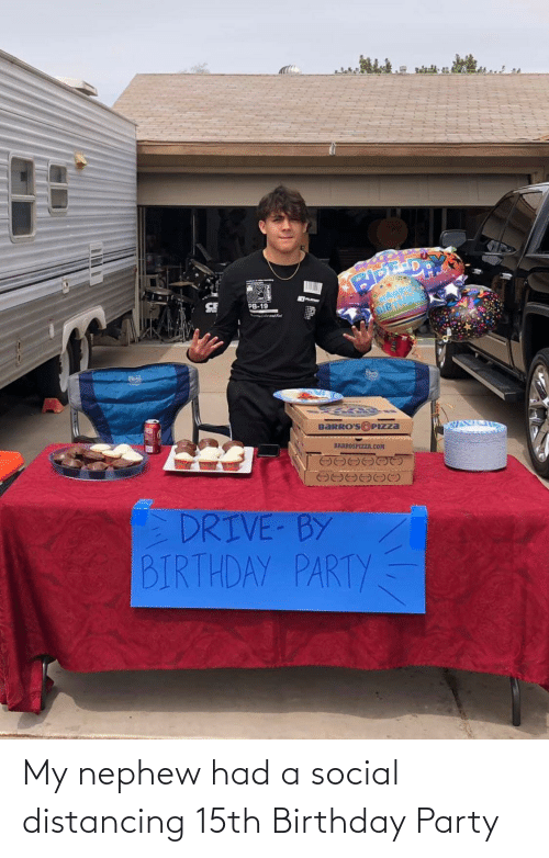 Party: My nephew had a social distancing 15th Birthday Party