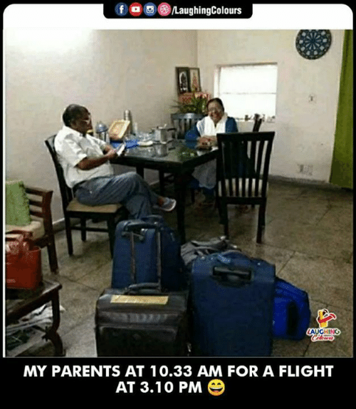 Parents, Flight, and Indianpeoplefacebook: MY PARENTS AT 10.33 AM FOR A FLIGHT  AT 3.10 PM e