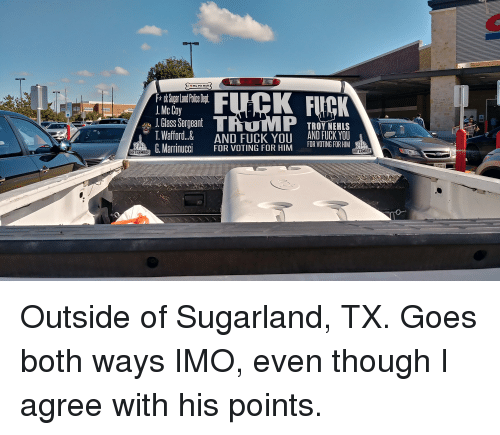 Costco, Fuck You, and Fuck: My Pit Bull  * ck SugarLandPoie  J. Mc Coy  J' Glass Sergeant  T.Wafford..&  Mari FOR VOTING FHIM  TROY NEHLS  AND FUCK YOU  AND FUCK YOU  TINGF  HATERMADE  HATERMADE  415 Outside of Sugarland, TX. Goes both ways IMO, even though I agree with his points.
