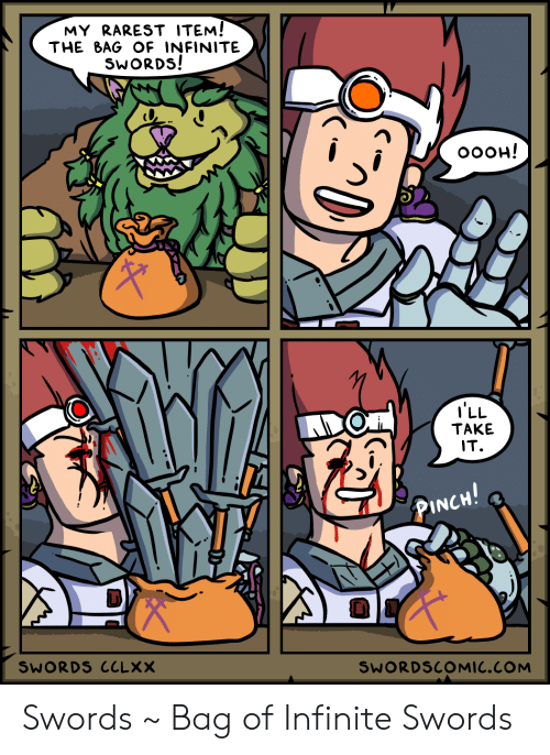 Com, Infinite, and Swords: MY RAREST ITEM!  THE BAG OF INFINITE  SWORDS!  OOOH!  I'LL  TAKE  IT.  PINCH!  SWORDS CCLXX  SWORDSCOMIC.COM Swords ~ Bag of Infinite Swords