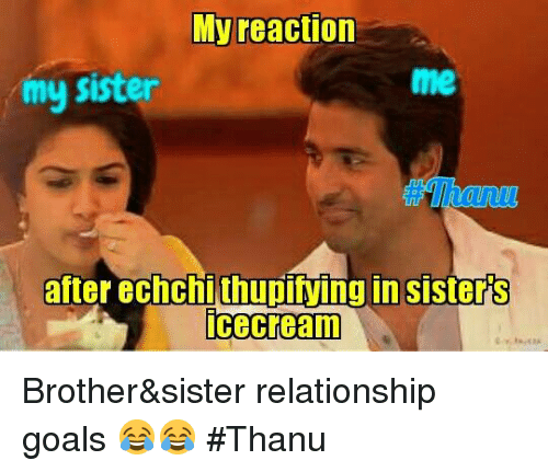 My Reaction My Sister After Echchithupiving In Sisters Icecream