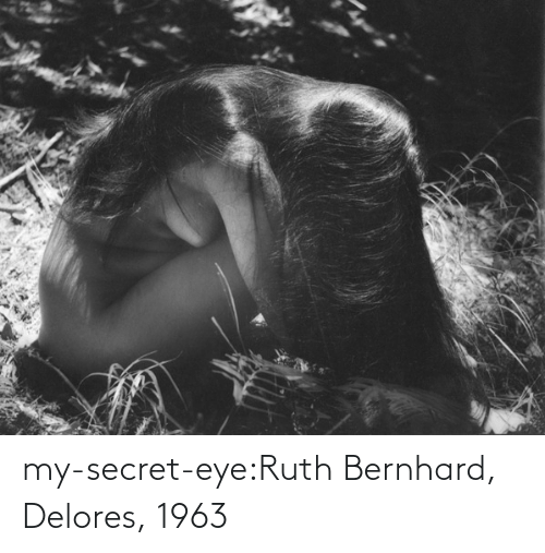 secret: my-secret-eye:Ruth Bernhard, Delores, 1963