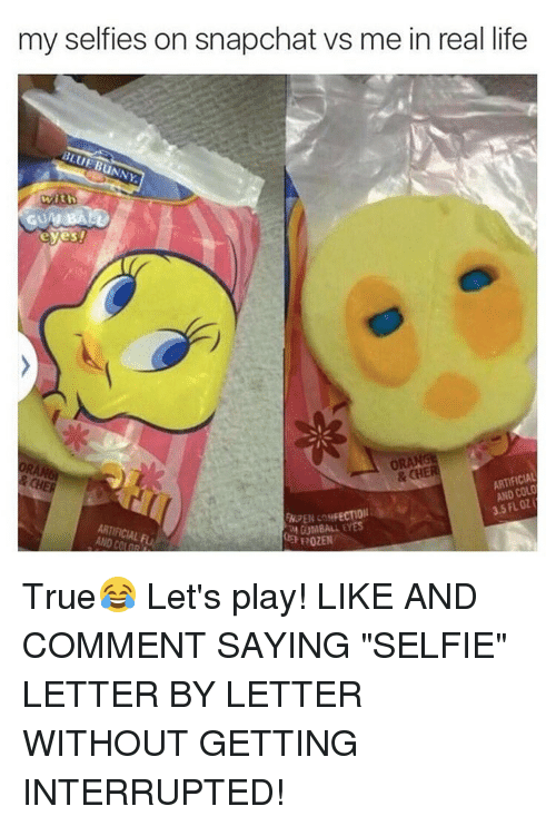 """Bunni: my selfies on snapchat vs me in real life  BLUE BuNNY.  eyes!  ORANGE  & ARTIFICIAL  AND FLOZ  3.5 M GUMBALL EYES  ARTIFICIAL  02EN True😂 Let's play! LIKE AND COMMENT SAYING """"SELFIE"""" LETTER BY LETTER WITHOUT GETTING INTERRUPTED!"""