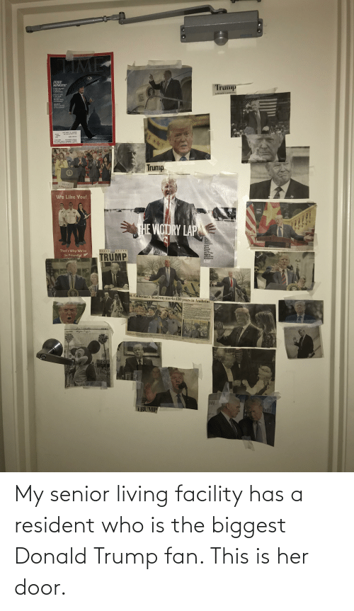 Donald Trump: My senior living facility has a resident who is the biggest Donald Trump fan. This is her door.