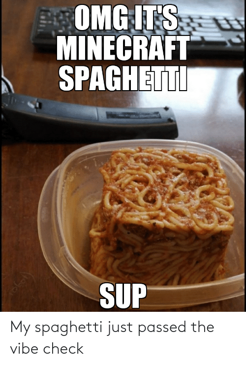The Vibe: My spaghetti just passed the vibe check