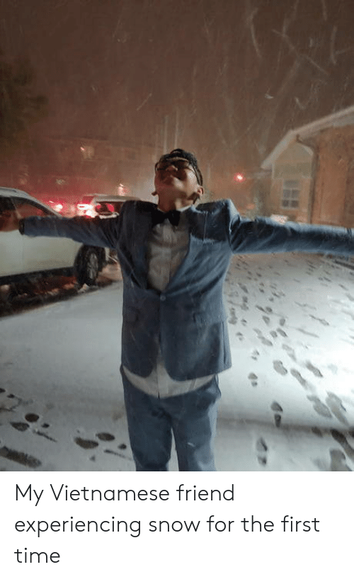 Snow, Time, and Vietnamese: My Vietnamese friend experiencing snow for the first time