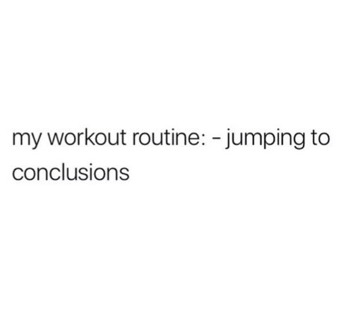 Jumping To Conclusions: my workout routine: - jumping to  conclusions