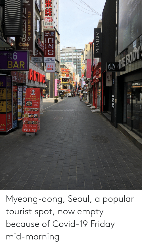 Tourist: Myeong-dong, Seoul, a popular tourist spot, now empty because of Covid-19 Friday mid-morning