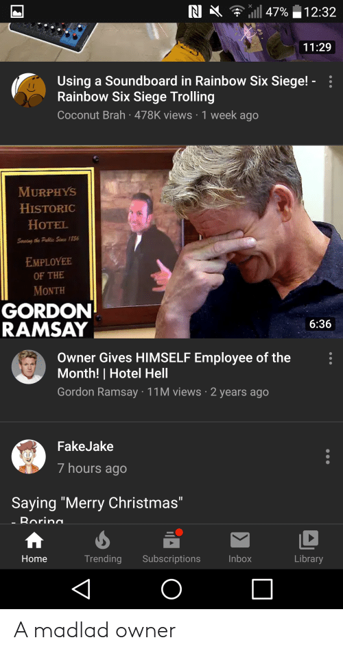 """soundboard: N X F  * all 47%  12:32  11:29  Using a Soundboard in Rainbow Six Siege! -  Rainbow Six Siege Trolling  Coconut Brah · 478K views ·1 week ago  MURPHYS  HISTORIC  НоTEL  Sonoing che Public Sincs 1856  EMPLOYEE  OF THE  MONTH  GORDON  RAMSAY  6:36  Owner Gives HIMSELF Employee of the  Month! 