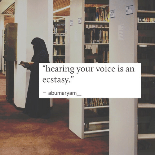 "Voice, Ecstasy, and Hearing: n4  ""hearing your voice is an  ecstasy.""  abumaryam_"