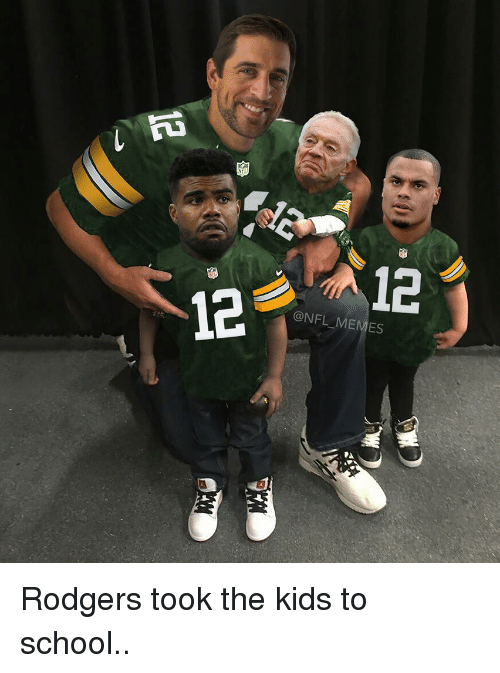 Rodgering: na  NFL MEMES Rodgers took the kids to school..