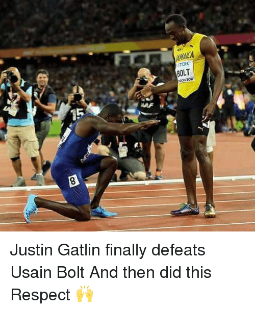Bolting: NACA  TDK  BOLT  00N 20  AAF  15 Justin Gatlin finally defeats Usain Bolt And then did this Respect 🙌
