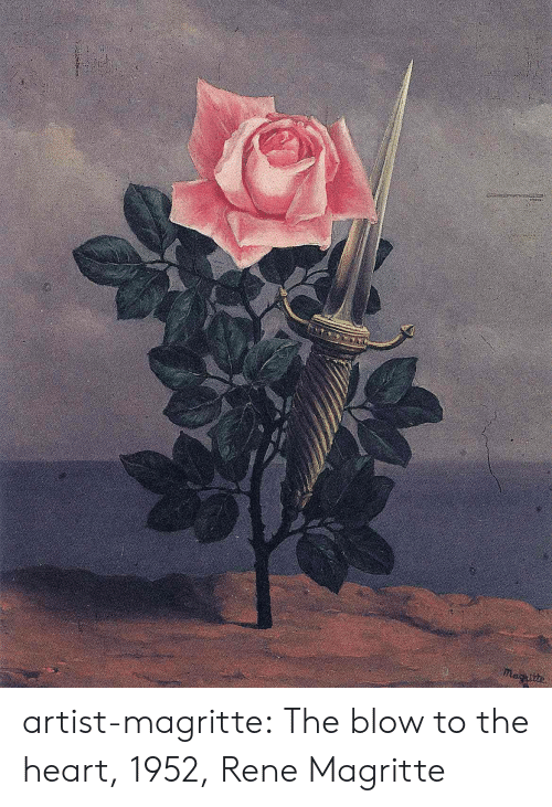 the heart: nacitte artist-magritte:  The blow to the heart, 1952, Rene Magritte
