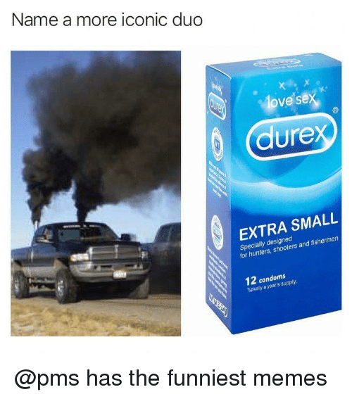 The Funniest Memes: Name a more iconic duo  ove se  3  dure  EXTRA SMALL  Specially designed  for hunters, shooters and fishermen  12 condoms  Typically a year's supply. @pms has the funniest memes