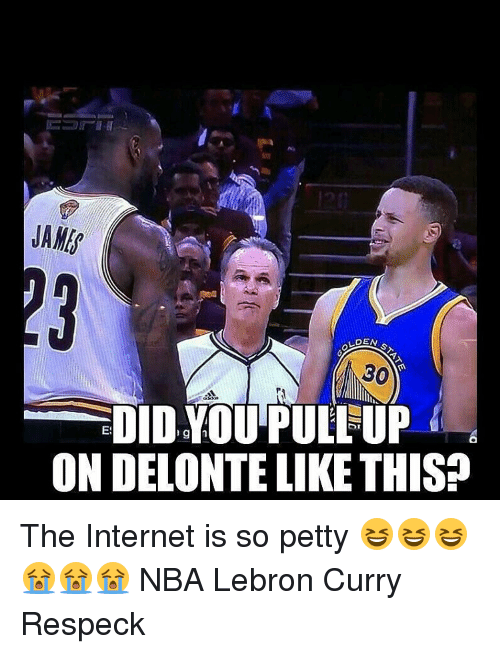 Lebron Curry: NAME?  LOEN  30  DID YOU PULL UP  ONDELONTELIKE THIS? The Internet is so petty 😆😆😆😭😭😭 NBA Lebron Curry Respeck