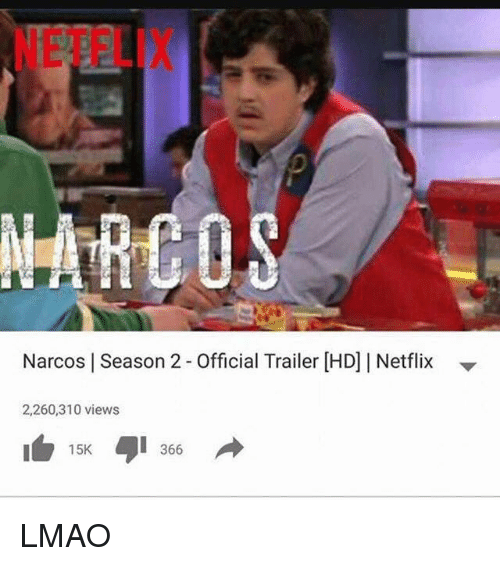 narco: NARCOS  Narcos l Season 2 Official Trailer [HD] I Netflix  2,260,310 views  15K  366 LMAO