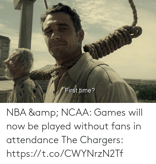 played: NBA & NCAA: Games will now be played without fans in attendance   The Chargers: https://t.co/CWYNrzN2Tf