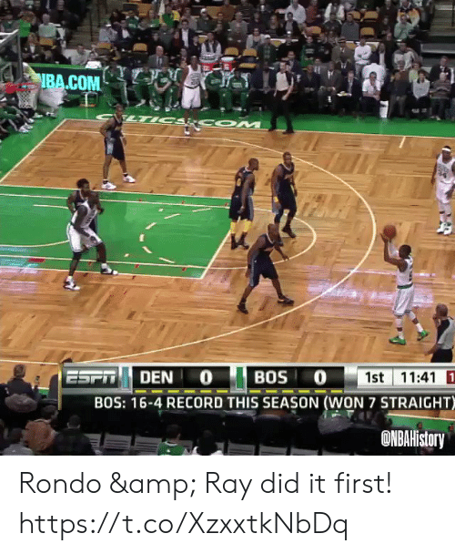 den: NBA.COM  CSRCOM  ESFT  1st 11:41 1  BOS O  DEN 0  BOS: 16-4 RECORD THIS SEASON (WON 7 STRAIGHT)  ONBAHistory Rondo & Ray did it first!    https://t.co/XzxxtkNbDq