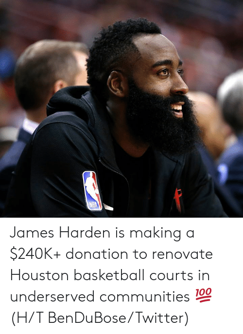 Basketball, James Harden, and Nba: NBA James Harden is making a $240K+ donation to renovate Houston basketball courts in underserved communities 💯  (H/T BenDuBose/Twitter)