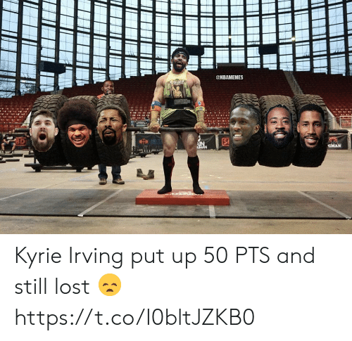kyrie: @NBAMEMES  CMAN  GMAN Kyrie Irving put up 50 PTS and still lost 😞 https://t.co/I0bltJZKB0