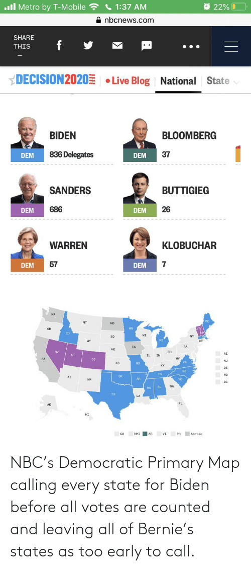nbc: NBC's Democratic Primary Map calling every state for Biden before all votes are counted and leaving all of Bernie's states as too early to call.