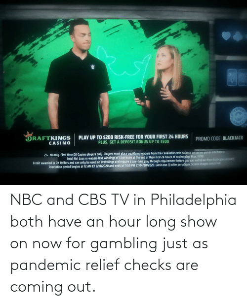 nbc: NBC and CBS TV in Philadelphia both have an hour long show on now for gambling just as pandemic relief checks are coming out.