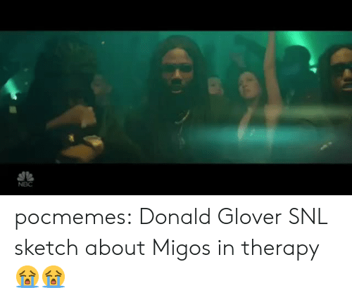 Migos: NBC pocmemes: Donald Glover SNL sketch about Migos in therapy 😭😭