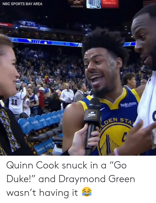 "Draymond Green, Memes, and Sports: NBC SPORTS BAY AREA  EN ST Quinn Cook snuck in a ""Go Duke!"" and Draymond Green wasn't having it 😂"