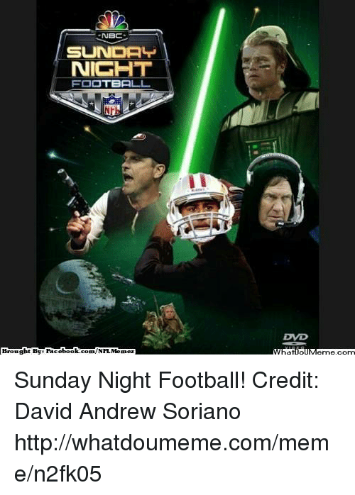 Sunday Night Football: NBC  SUNDALN  NIGHT  FOOTBALL  ht BN Face  book  Brougl  com/NFL Memez Sunday Night Football!