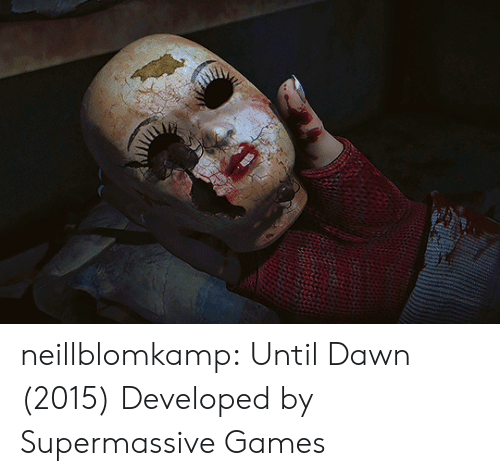 Tumblr, Blog, and Dawn: neillblomkamp:  Until Dawn (2015) Developed by Supermassive Games