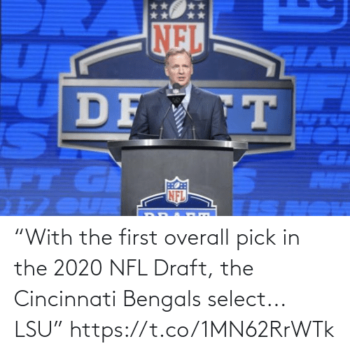 "NFL draft: NEL  HAR  DF T  GI  AIF  NFL  1 OUR ""With the first overall pick in the 2020 NFL Draft, the Cincinnati Bengals select... LSU"" https://t.co/1MN62RrWTk"