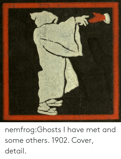 Tumblr, Blog, and Page: nemfrog:Ghosts I have met and some others. 1902. Cover, detail.