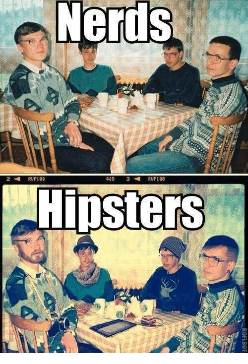 rup: Nerds  RUPI00  465 3 RUP 100  Hipsters