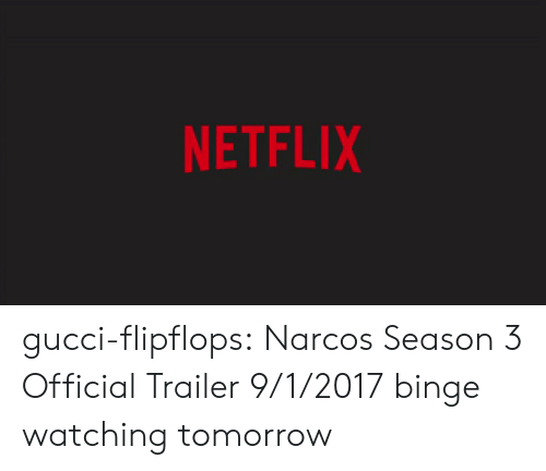 Narcos: NETFLIX gucci-flipflops:  Narcos Season 3 Official Trailer  9/1/2017  binge watching tomorrow