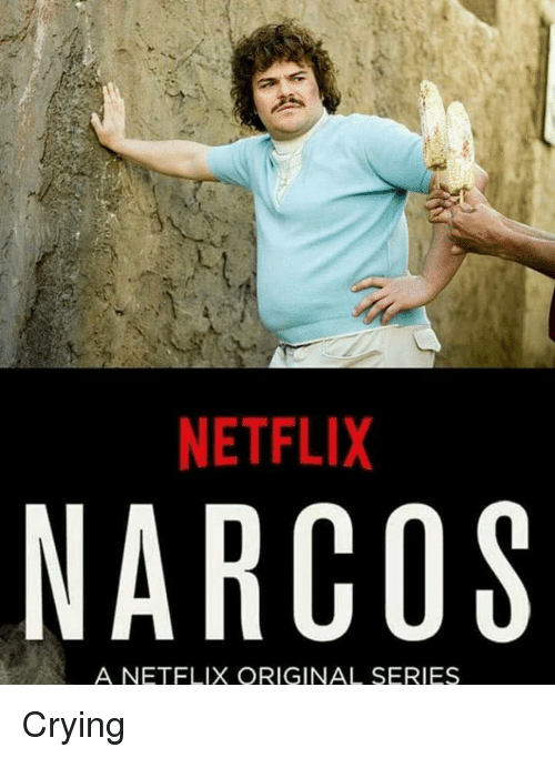 narco: NETFLIX  NARCOS  A NETFLIX ORIGINAL SERIES Crying