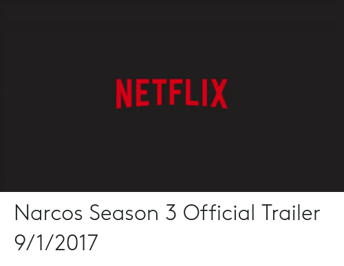 Narcos: NETFLIX Narcos Season 3 Official Trailer  9/1/2017
