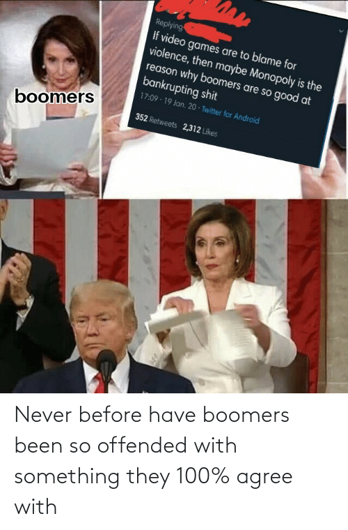 offended: Never before have boomers been so offended with something they 100% agree with