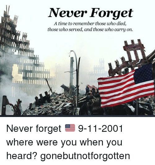 Heardly: Never Forget  A time to remember those who died,  those who served, and those who carry on.  uillm Never forget 🇺🇸 9-11-2001 where were you when you heard? gonebutnotforgotten