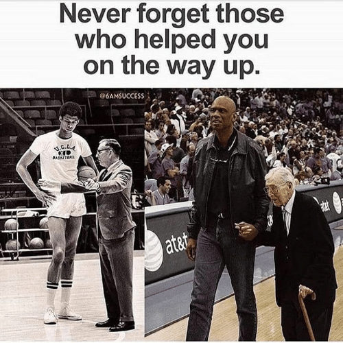 Memes, Never, and 🤖: Never forget those  who helped you  on the way up  @6AMSUCCESS і  ASKETBALL  atet