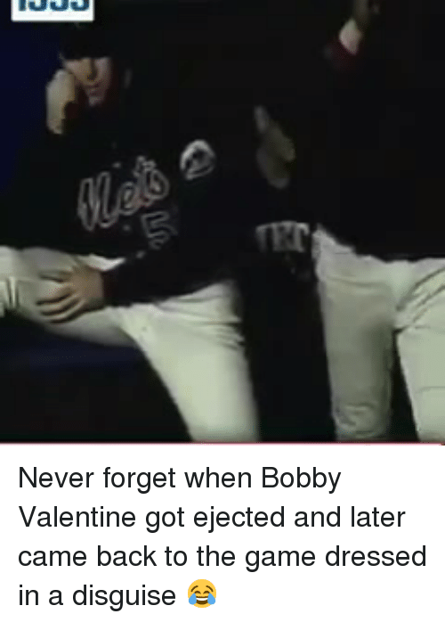 Mlb, The Game, and Game: Never forget when Bobby Valentine got ejected and later came back to the game dressed in a disguise 😂