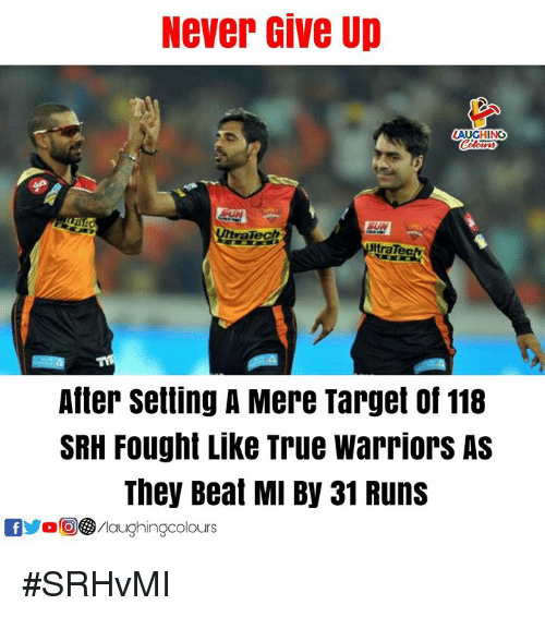 Srh: Never Give Up  LAUGHING  EVIC  Tech  traTe  After setting A Mere Target of 118  SRH Fought Like True warriors AS  They Beat MI By 31 Runs  OyoO③/laughingcolours #SRHvMI